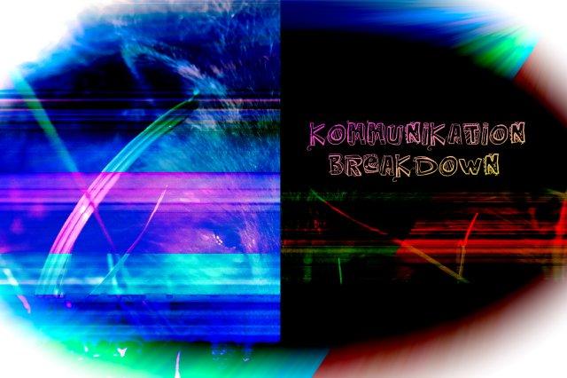 Kommunikation_breakdown