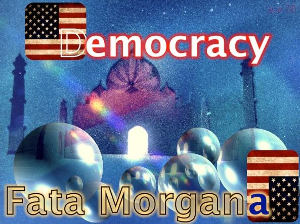 fatamorganademocracy